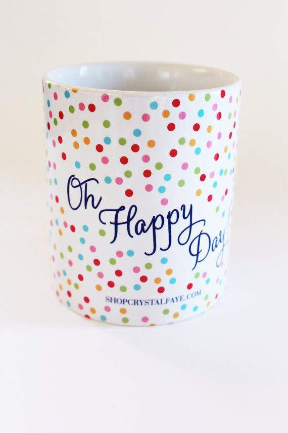 "This is a great coffee mug for Friday. We can't help but say, ""Oh Happy Day""! Get this coffee mug by ShopCrystalFaye on Etsy"