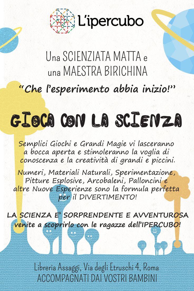 La scienza è divertente e avventurosa, venite a scoprirlo con noi!