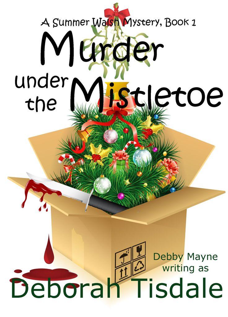 Murder Under The Mistletoe (Cozy Mystery Novella): Debby Mayne writing as Deborah Tisdale (A Summer Walsh Mystery Book 1):Amazon:Kindle Store