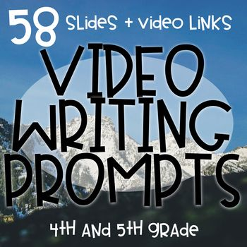 Videos for Writing Prompts! 4th and 5th grade - organized by theme: friendship, empathy, growth mindset, science, etc.