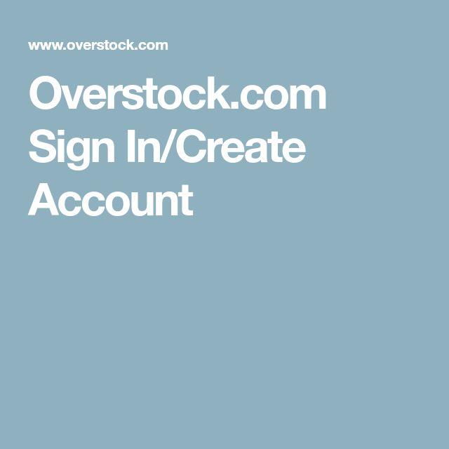 Overstock.com Sign In/Create Account