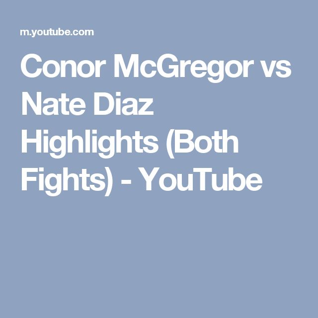 Conor McGregor vs Nate Diaz Highlights (Both Fights) - YouTube
