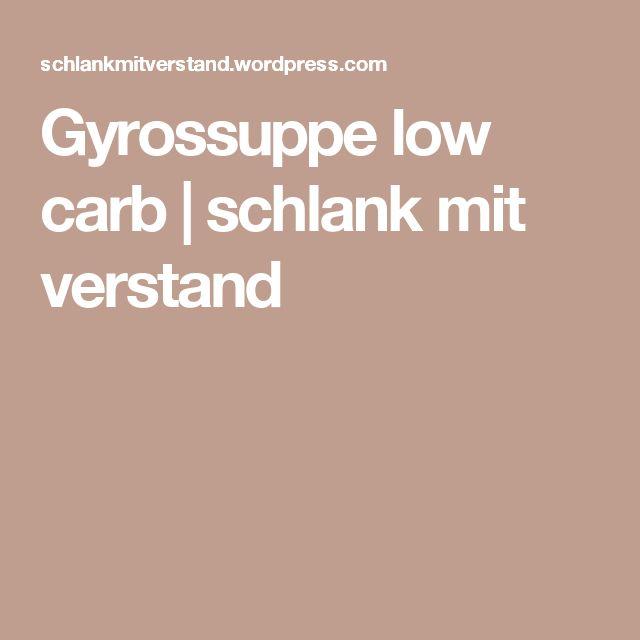 Gyrossuppe low carb | schlank  mit  verstand