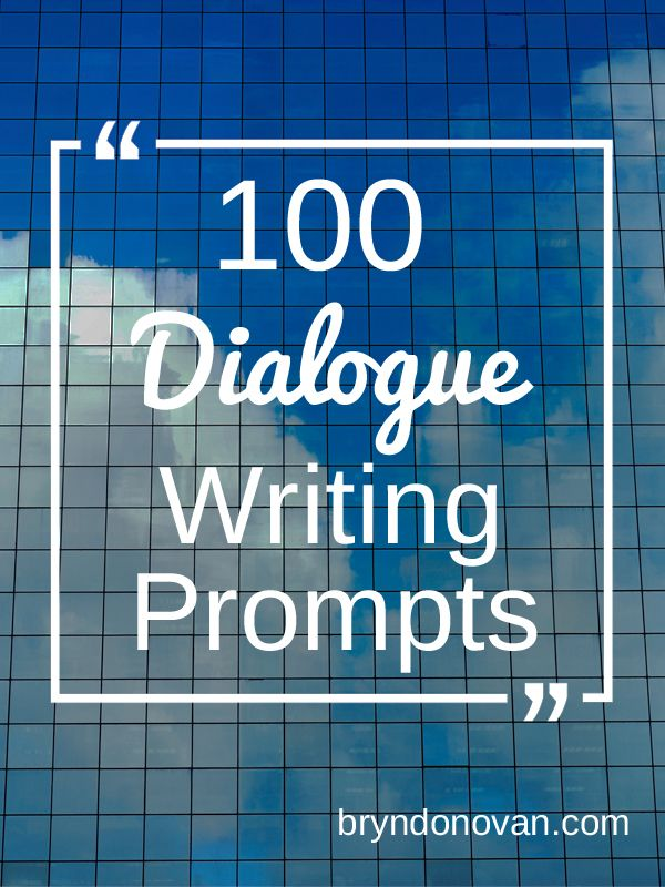 100 Writing Prompts based on dialogue