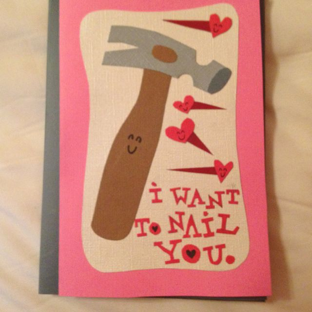 Homemade valentines card for the bf he 39 s a carpenter so for Cute valentines day cards homemade