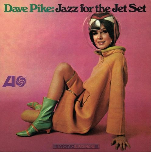 DAVE PIKE. JAZZ FOR THE JET SET. ARISTA.