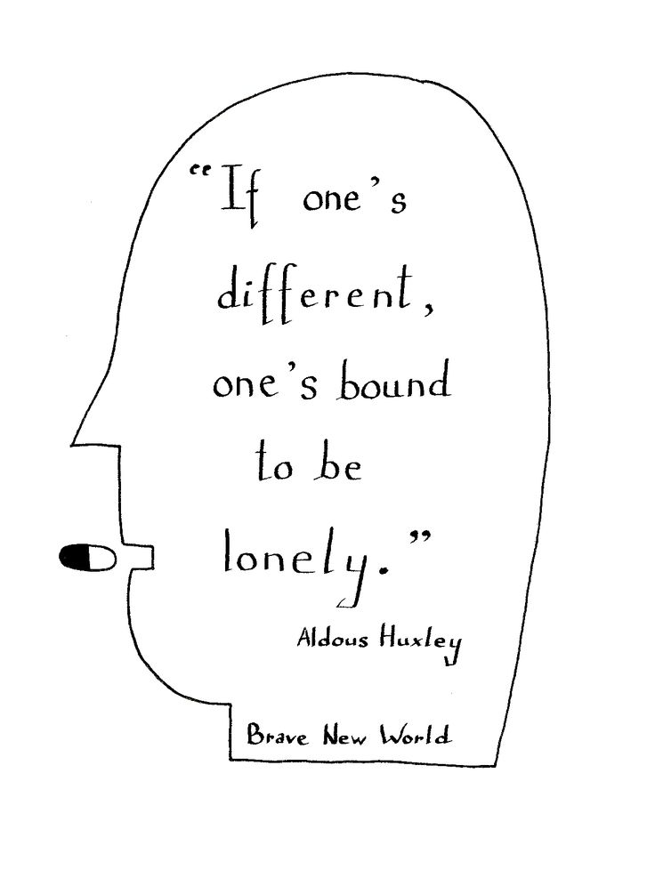 It's not lonely because of you   Aldous Huxley - Brave New World #books #quotes