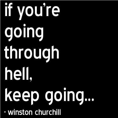 if-youre-going-through-hell-keep-going.jpg (500×500)