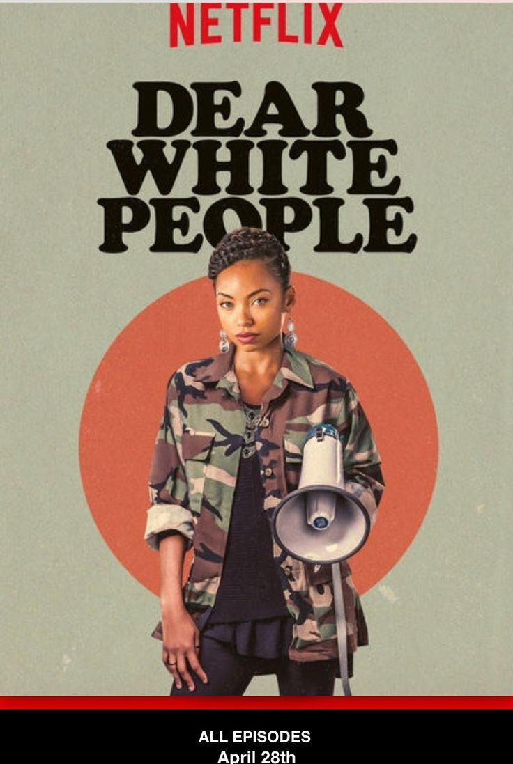Dear White People.