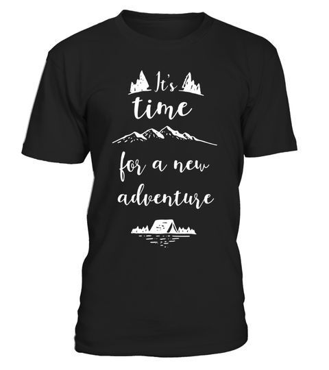 "# It's Time for a New Adventure Camping Traveling T-Shirt .  Special Offer, not available in shops      Comes in a variety of styles and colours      Buy yours now before it is too late!      Secured payment via Visa / Mastercard / Amex / PayPal      How to place an order            Choose the model from the drop-down menu      Click on ""Buy it now""      Choose the size and the quantity      Add your delivery address and bank details      And that's it!      Tags: When school, life, and work…"