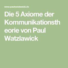 Die 5 Axiome der Kommunikationstheorie von Paul Watzlawick