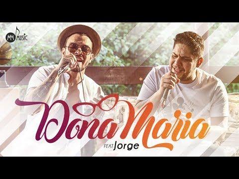 Thiago Brava Ft. Jorge - Dona Maria - YouTube