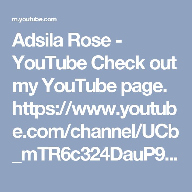 Adsila Rose - YouTube Check out my YouTube page. https://www.youtube.com/channel/UCb_mTR6c324DauP9fKj2R2g