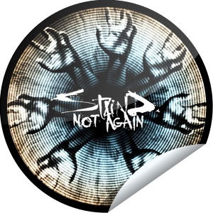 """Not Again""  Sticker 