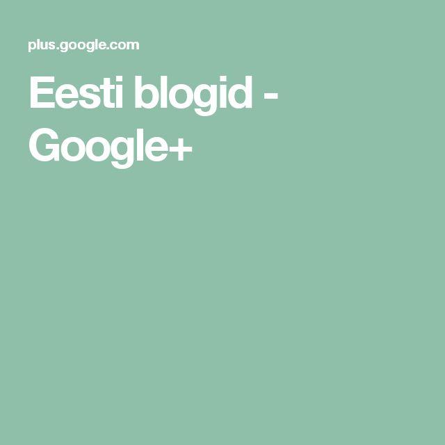 Eesti blogid - Google+