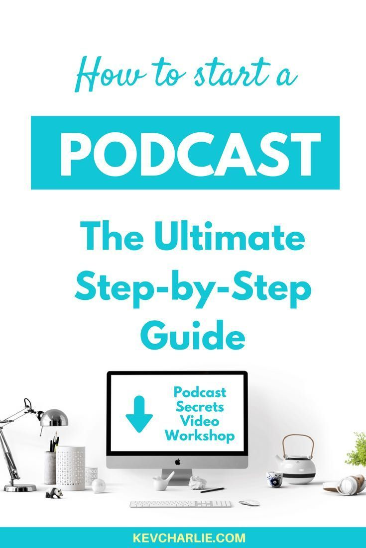 How To Start A Podcast In 2018 Easy Step By Step Guide Kev Charlie Business Podcasts Starting A Podcast Podcasts