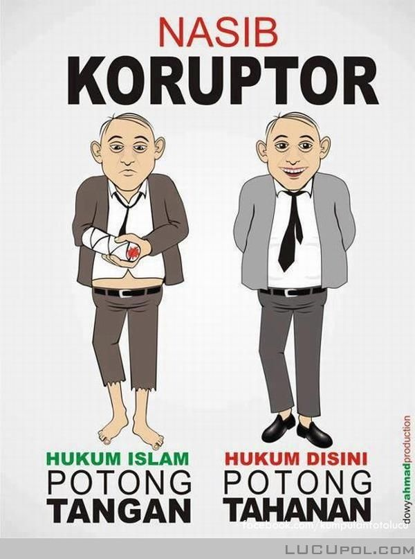 Corrupt. Indonesia is of the highest corruption country in the world.