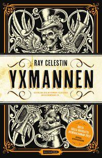 Yxmannen av Ray Celestin