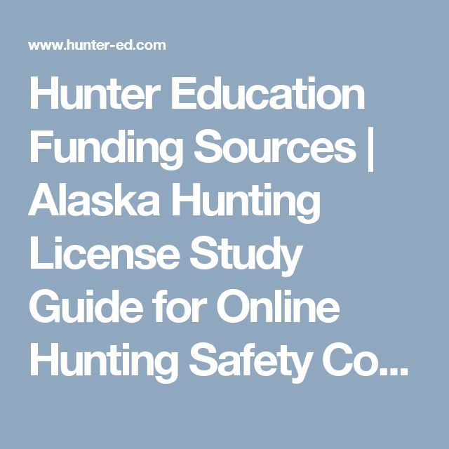 Hunter Education Funding Sources   Alaska Hunting License Study Guide for Online Hunting Safety Course