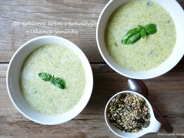 Delicious blog: Brokolicový krém s kokosovým mlékem a semínky