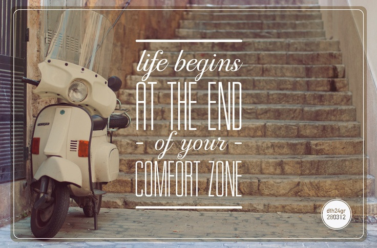life begin at the end of your comfort zone #dth24gr    Creative Graphic Designer: Δημήτρης Θεοδωρόπουλος