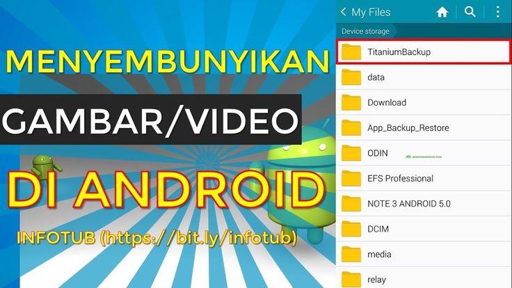 Cara Menyembunyikan File Gambar, Video Dan File Lainnya Di Android