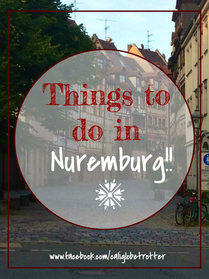 Things to do in Nuremburg, Germany! California Globetrotter
