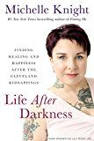 Life After Darkness: Finding Healing and Happiness After the Cleveland Kidnappings by Michelle Knight (Author) #Kindle US #NewRelease #Health #Fitness #Dieting #eBook #ad