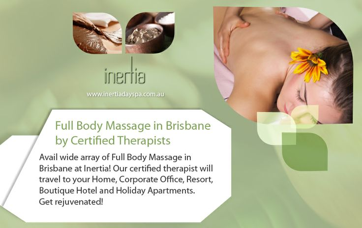 Avail wide array of Full Body Massage in Brisbane at Inertia! Our certified therapist will travel to your Home, Corporate Office, Resort, Boutique Hotel and Holiday Apartments. Get rejuvenated!