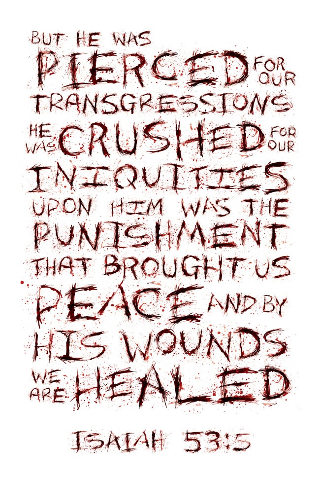 4136 best holytruth images on pinterest scriptures bible isaiah but he was pierced for our transgressions he was crushed for our iniquities the punishment that brought us peace was on him and by his wounds we malvernweather Images