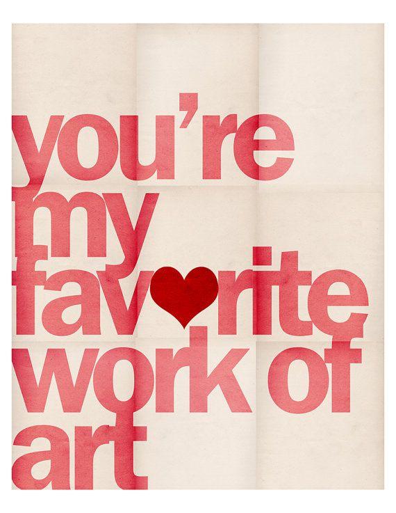 You're My Favorite Work of Art 8 x 10 Typographic door LoveSugar