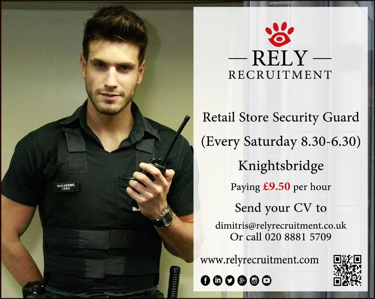 Security Guard Job Every Saturday 8.30am – 6.30pm Knightsbridge (luxury retail store) Paying £9.50 per hour  Email CV to dimitris@relyrecruitment.co.uk Before applying, please ensure your CV has a photo of yourself on it & that you have a current SIA badge    #luxuryretailsecurity #retailsecurity #londonluxuryretailsecurity #londonretailsecurity  #londonsecurityguard