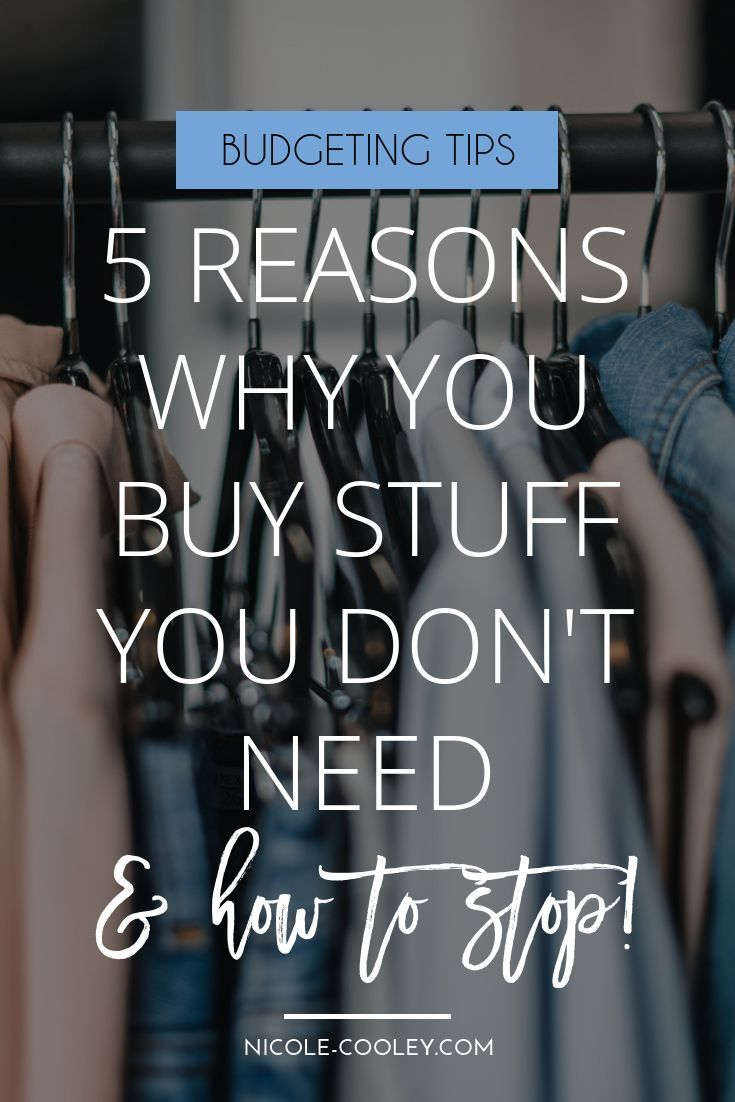 5 Reasons You Buy Stuff You Don't Need (And How To Stop – Goals and Dreams