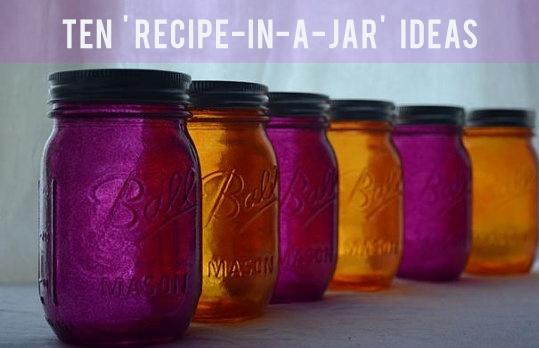 Ten Giftworthy 'Recipe In A Jar' Ideas
