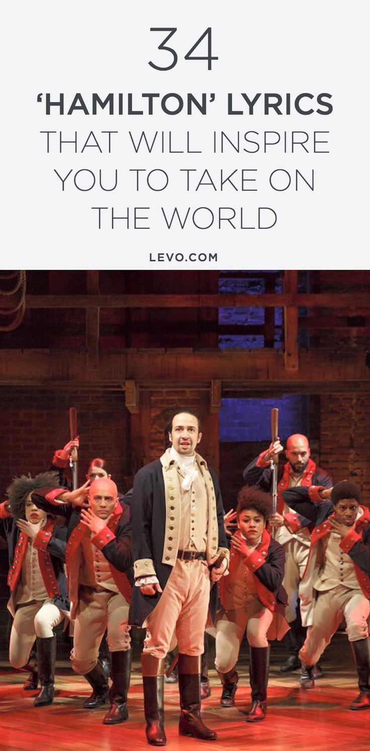 34 'Hamilton' Lyrics That Will Inspire You to Take on The World. #LevoInspired @levoleague