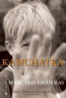Kamchatka by Marcelo Figueras Review at: http://cdnbookworm.blogspot.ca/2011/07/kamchatka.html