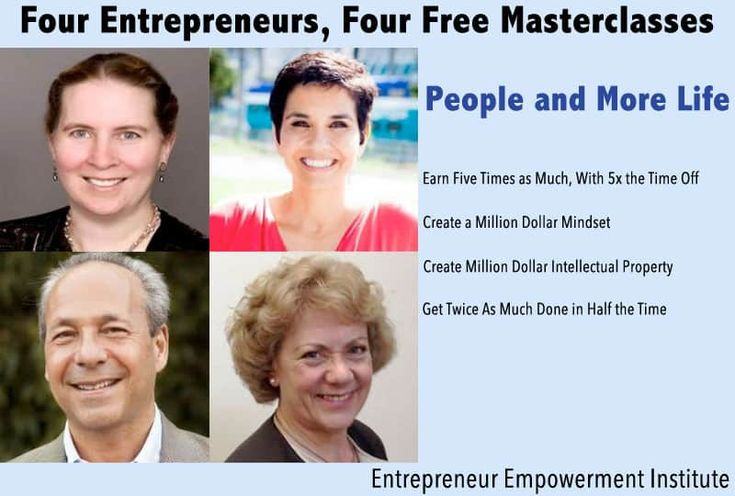Story: Four Entrepreneurs Focus On People and More Life - by Alan Gray - On Sunday, Nov 19, starting at 7am PST, the Entrepreneur Empowerment Institute is running four Masterclasses to train entrepreneurs about People & More Life. Four People and More Life masterclasses   7am - 10am PST - How to Earn Five Times as Much with Five Times the Time Off  11am -... #Online