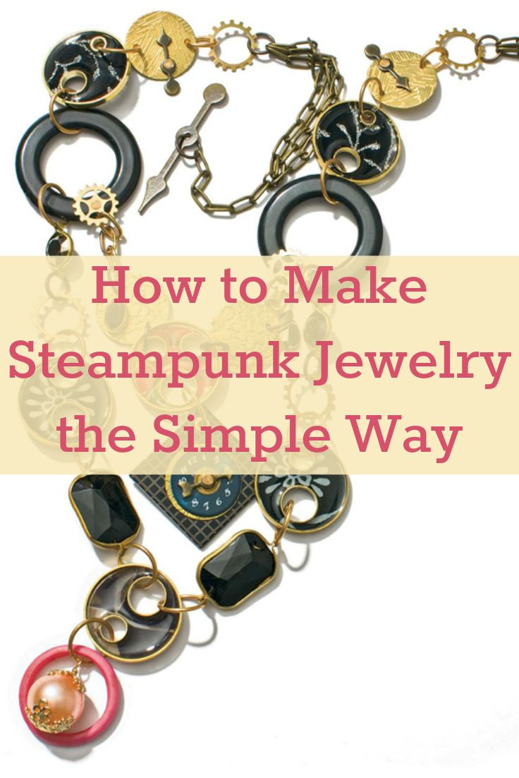 Learn how to make amazing steampunk jewelry with these 4 FREE projects! #steampunk #steampunkjewelry #jewelrymaking