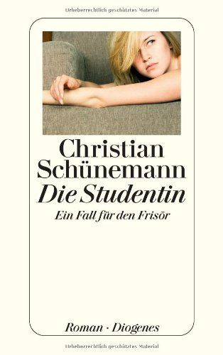 Die Studentin: Der dritte Fall für den Frisör: Amazon.de: Christian Schünemann: Bücher