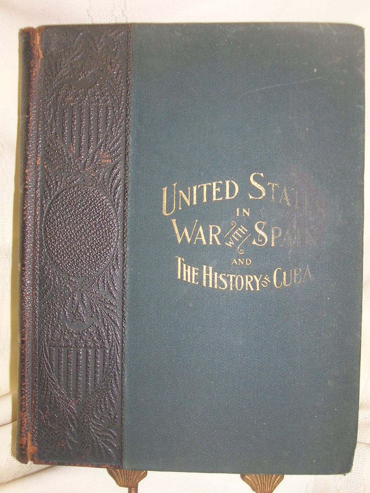 Vintage 1898 United State in War With Spain and The History of Cuba Book
