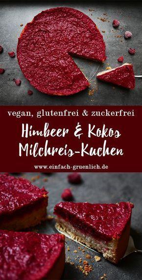 Rezept für einen Milchreiskuchen mit Himbeeren und Kokos - ohne Gluten, Haushaltszucker und tiereische Produkte