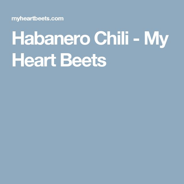 Habanero Chili - My Heart Beets