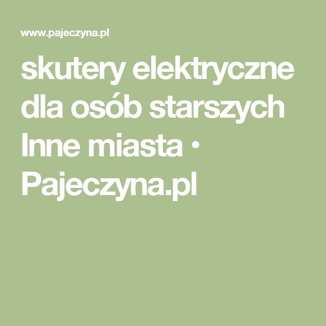 skutery elektryczne dla osób starszych Inne miasta • Pajeczyna.pl
