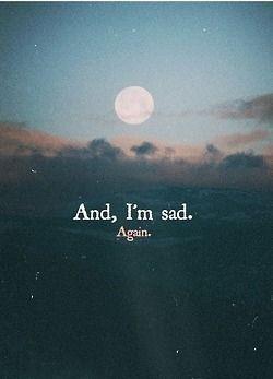 $and, I'am sad.$