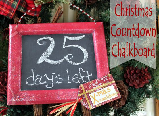 Cute Christmas countdown chalkboard tutorial. This would be great for so many holidays! Maybe one for thanksgiving?