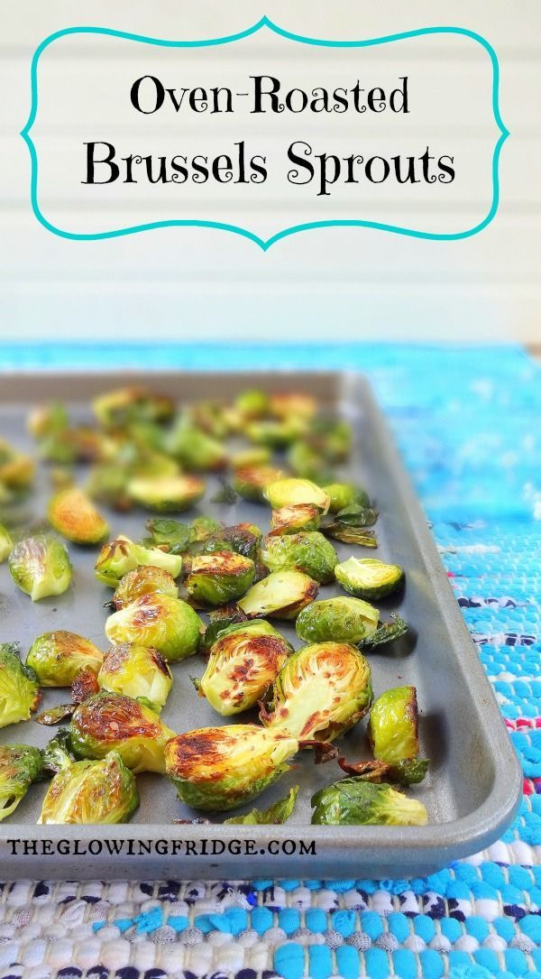 Oven-Roasted Brussels Sprouts - Clean recipe, Super Crispy and Naturally Delicious - From The Glowing Fridge