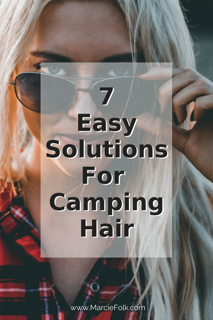 easy camping hair tips hair care pinterest camping