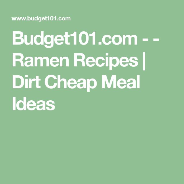Budget101.com - - Ramen Recipes | Dirt Cheap Meal Ideas