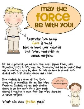 """FREE Introduce the physical science terms """"forces"""" and """"friction"""" with this fun Star Wars activity. Using figurines and drinking straws, have student determine the amount of force it will take to move their favorite Star Wars characters. Additional directions and recording sheets are attached on this FREEBIE!"""