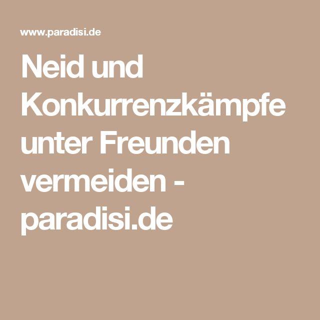 Neid und Konkurrenzkämpfe unter Freunden vermeiden - paradisi.de